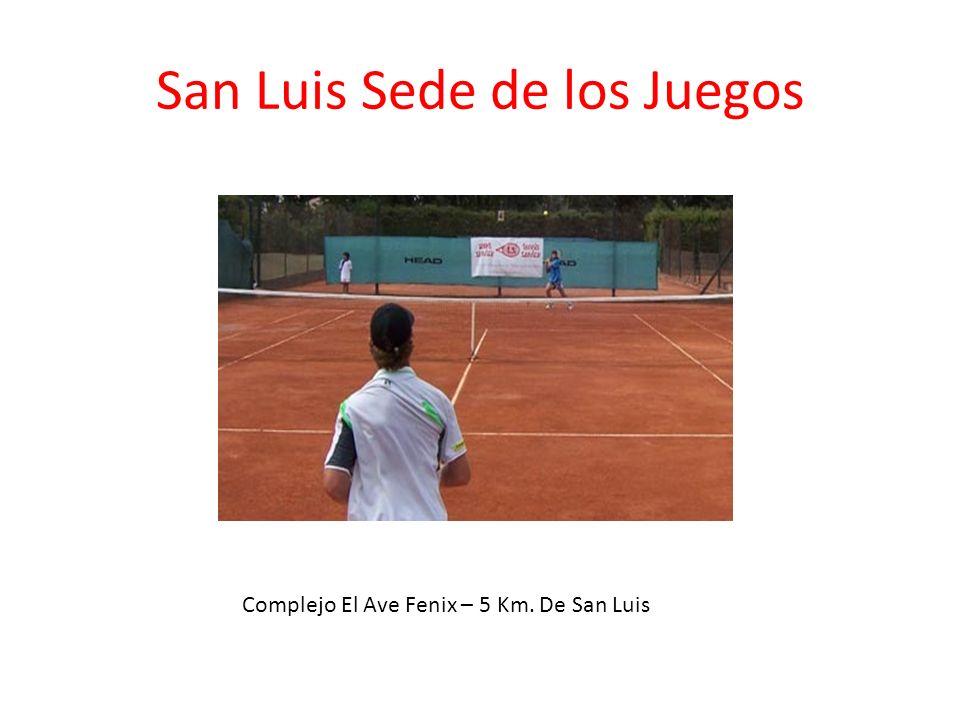San Luis Sede de los Juegos Complejo El Ave Fenix – 5 Km. De San Luis