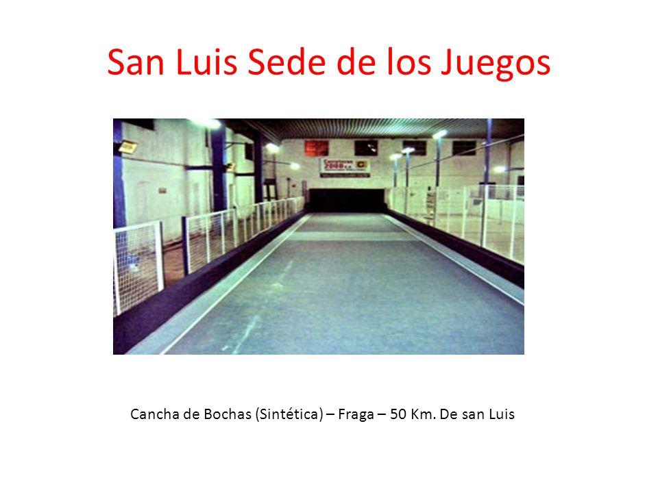 San Luis Sede de los Juegos Cancha de Bochas (Sintética) – Fraga – 50 Km. De san Luis