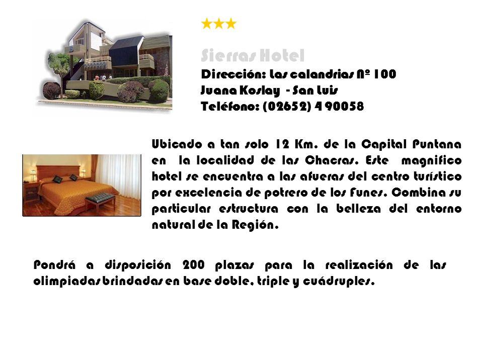 Ubicado a tan solo 12 Km. de la Capital Puntana en la localidad de las Chacras. Este magnifico hotel se encuentra a las afueras del centro turístico p