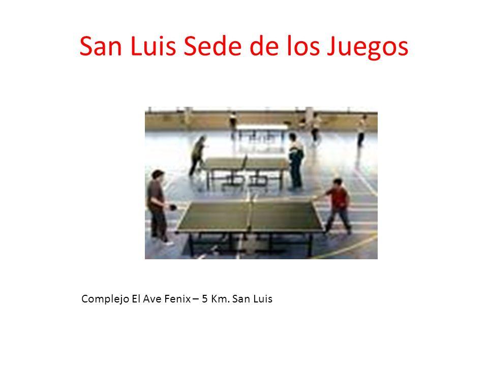 San Luis Sede de los Juegos Complejo El Ave Fenix – 5 Km. San Luis