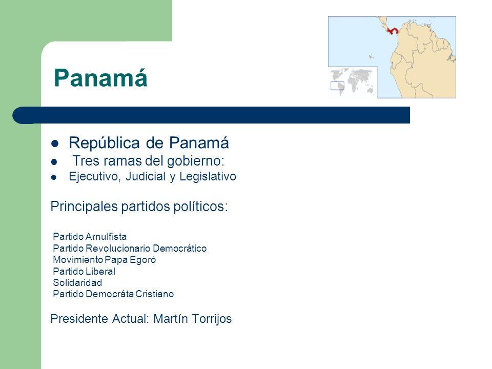 Panamá República de Panamá Tres ramas del gobierno: Ejecutivo, Judicial y Legislativo Principales partidos políticos: Partido Arnulfista Partido Revol