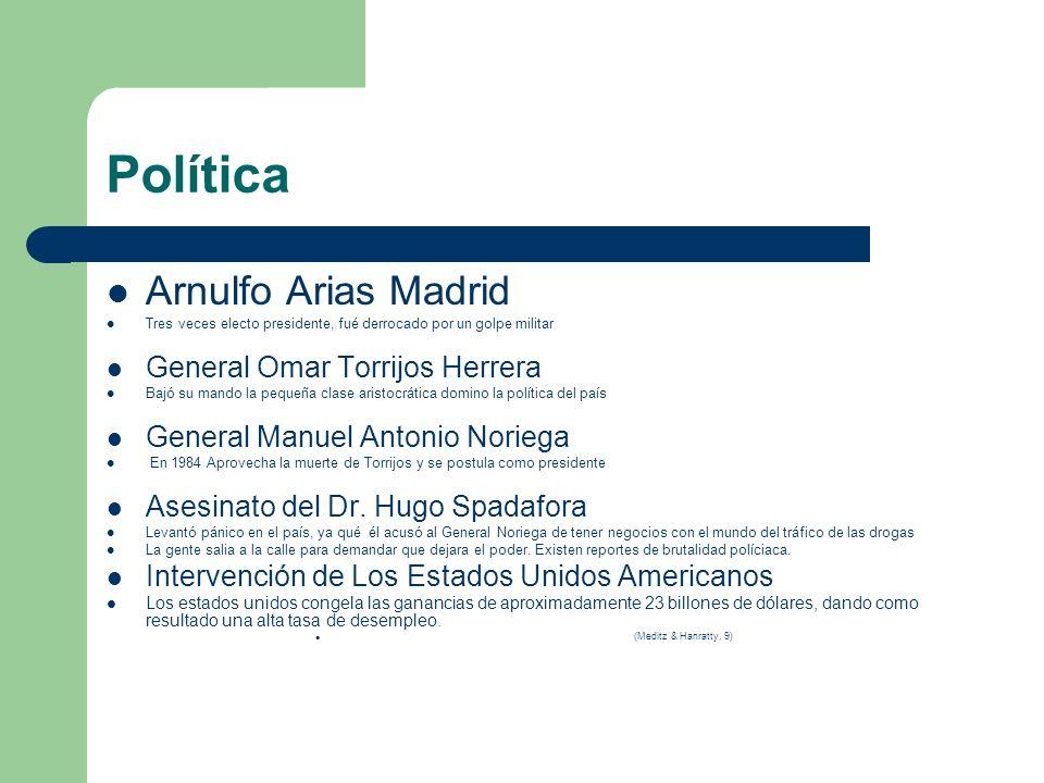 Política Arnulfo Arias Madrid Tres veces electo presidente, fué derrocado por un golpe militar General Omar Torrijos Herrera Bajó su mando la pequeña