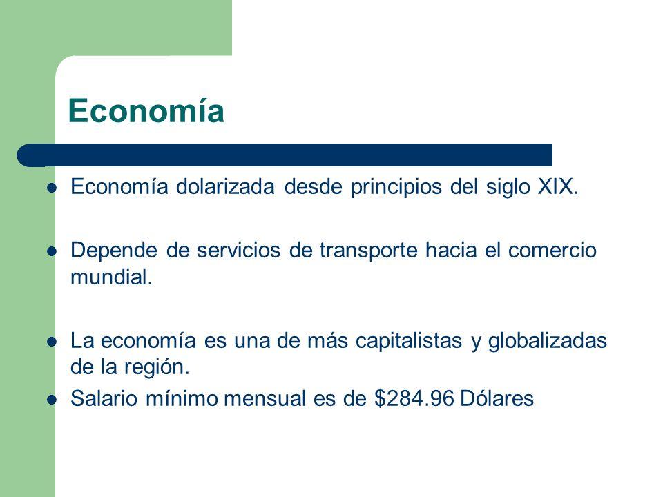 Economía Economía dolarizada desde principios del siglo XIX. Depende de servicios de transporte hacia el comercio mundial. La economía es una de más c