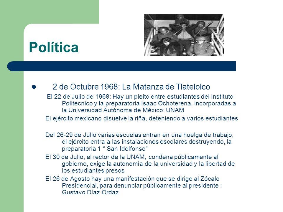 Política 2 de Octubre 1968: La Matanza de Tlatelolco El 22 de Julio de 1968: Hay un pleito entre estudiantes del Instituto Politécnico y la preparator