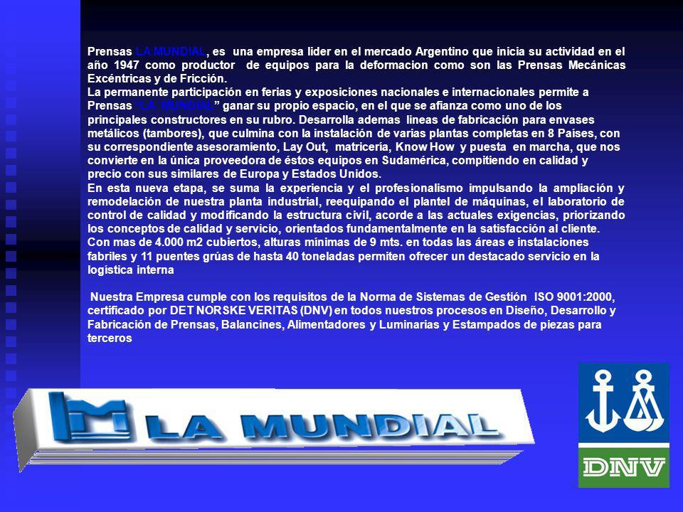 Prensas LA MUNDIAL, es una empresa lider en el mercado Argentino que inicia su actividad en el año 1947 como productor de equipos para la deformacion