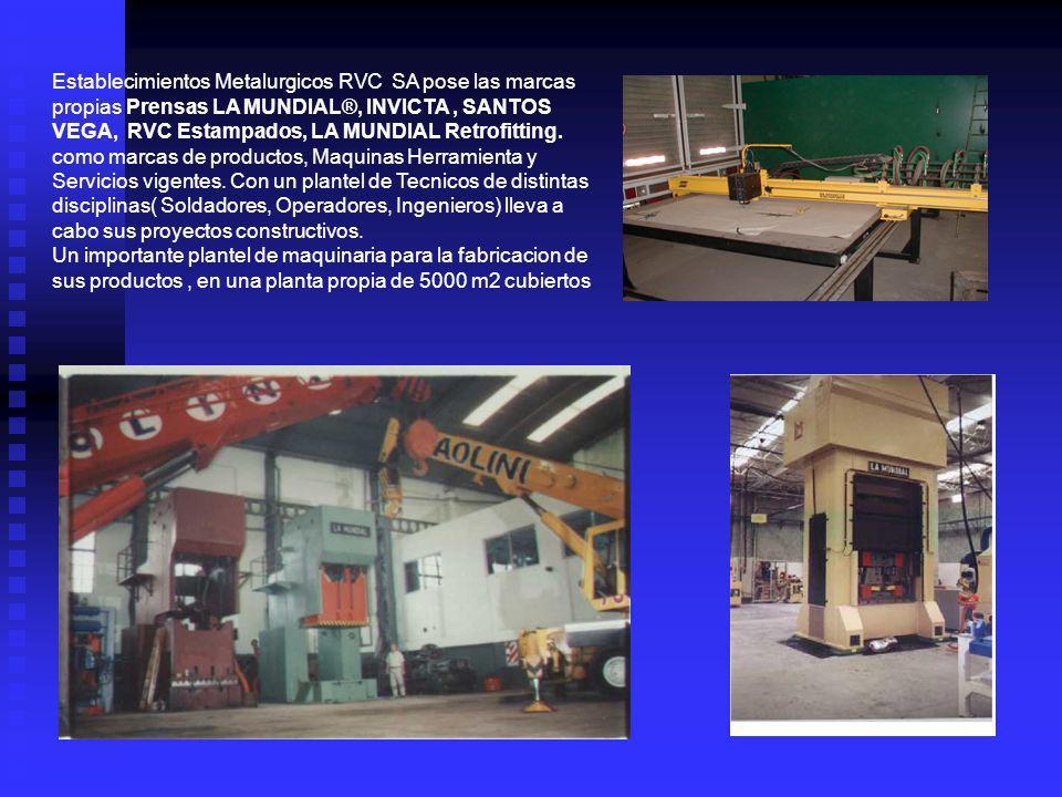 Establecimientos Metalurgicos RVC SA pose las marcas propias Prensas LA MUNDIAL®, INVICTA, SANTOS VEGA, RVC Estampados, LA MUNDIAL Retrofitting. como