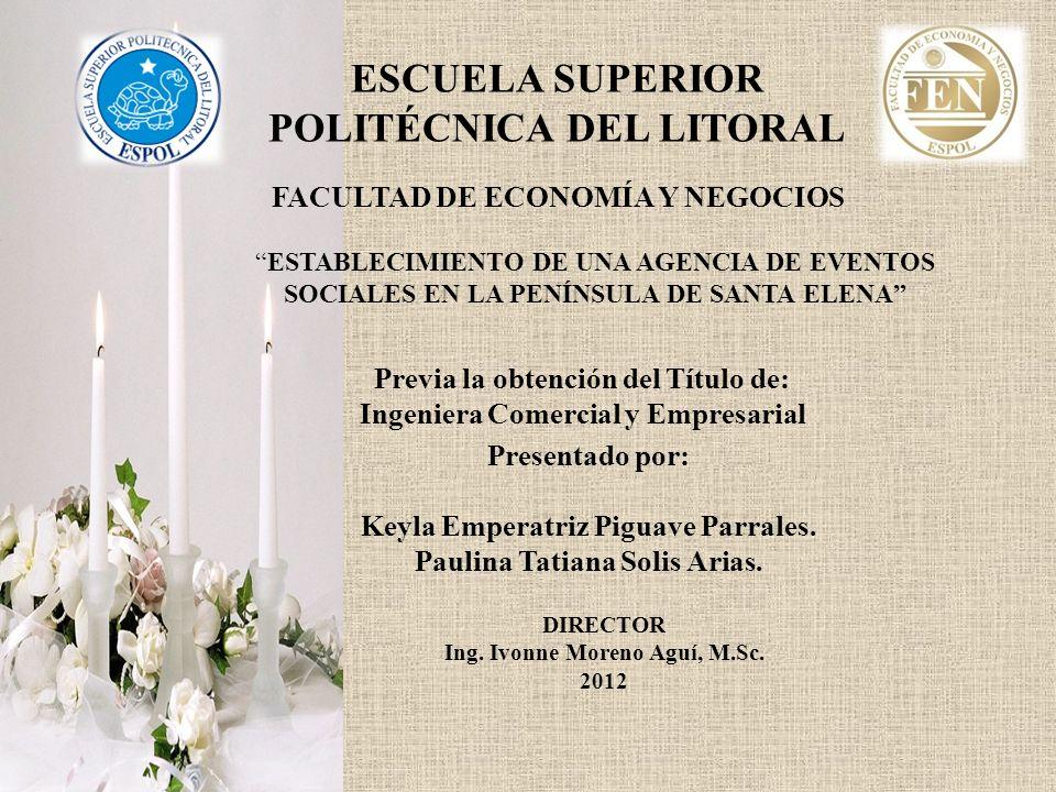 ESCUELA SUPERIOR POLITÉCNICA DEL LITORAL FACULTAD DE ECONOMÍA Y NEGOCIOS Previa la obtención del Título de: Ingeniera Comercial y Empresarial Presenta