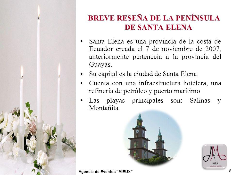 BREVE RESEÑA DE LA PENÍNSULA DE SANTA ELENA Santa Elena es una provincia de la costa de Ecuador creada el 7 de noviembre de 2007, anteriormente perten