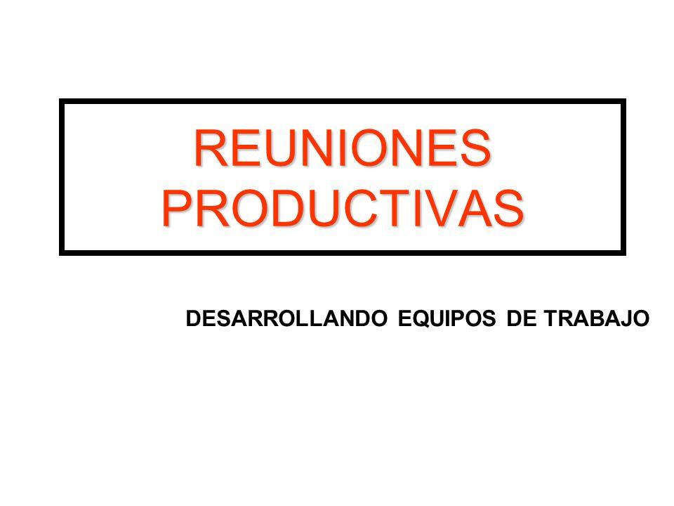 REUNIONES PRODUCTIVAS DESARROLLANDO EQUIPOS DE TRABAJO