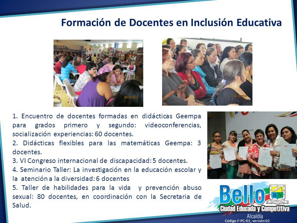 Código F-PC-01; versión 02 Formación de Docentes en Inclusión Educativa 1. Encuentro de docentes formadas en didácticas Geempa para grados primero y s