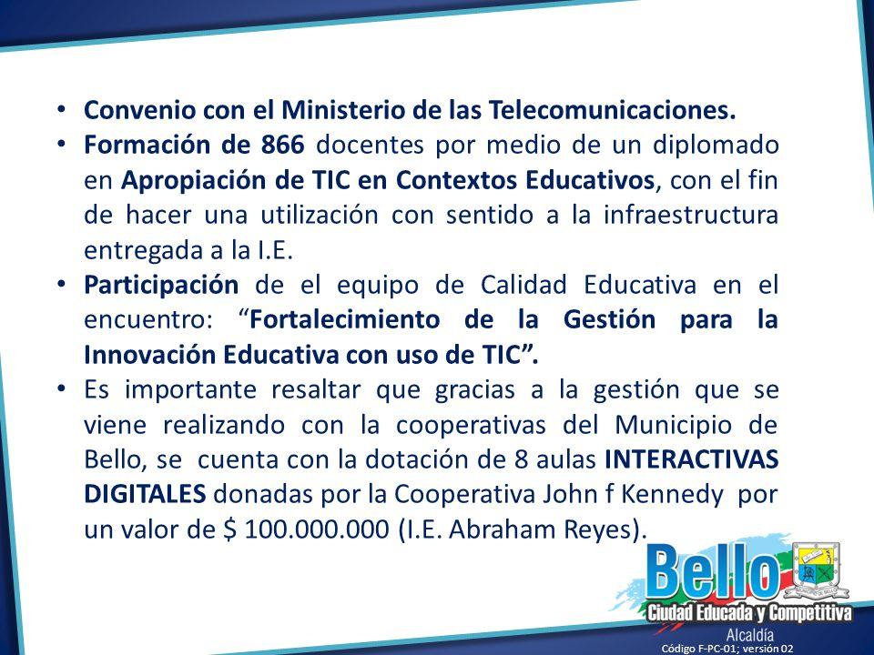 Código F-PC-01; versión 02 Convenio con el Ministerio de las Telecomunicaciones. Formación de 866 docentes por medio de un diplomado en Apropiación de