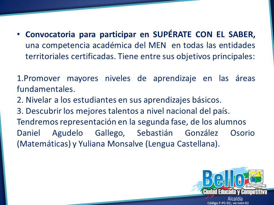 Código F-PC-01; versión 02 Convocatoria para participar en SUPÉRATE CON EL SABER, una competencia académica del MEN en todas las entidades territorial
