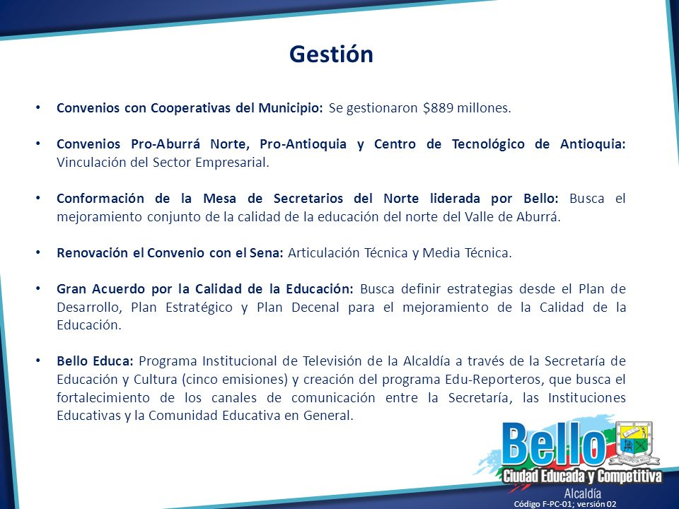 Código F-PC-01; versión 02 Convenios con Cooperativas del Municipio: Se gestionaron $889 millones. Convenios Pro-Aburrá Norte, Pro-Antioquia y Centro