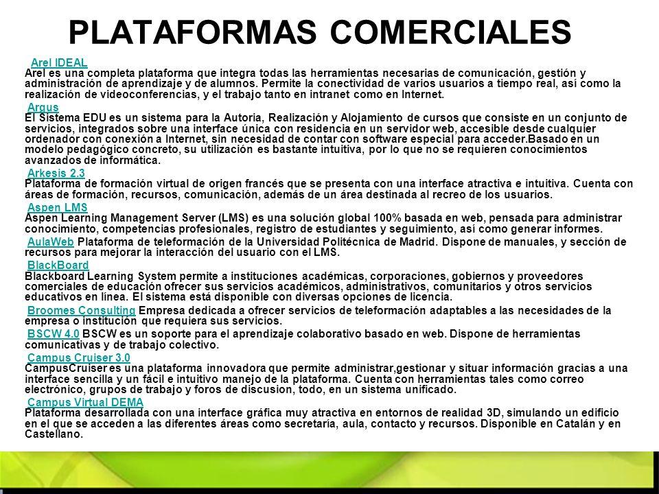 PLATAFORMAS COMERCIALES Arel IDEAL Arel es una completa plataforma que integra todas las herramientas necesarias de comunicación, gestión y administra