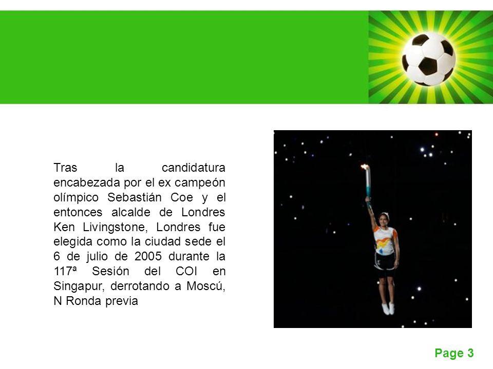 Page 3 Tras la candidatura encabezada por el ex campeón olímpico Sebastián Coe y el entonces alcalde de Londres Ken Livingstone, Londres fue elegida c