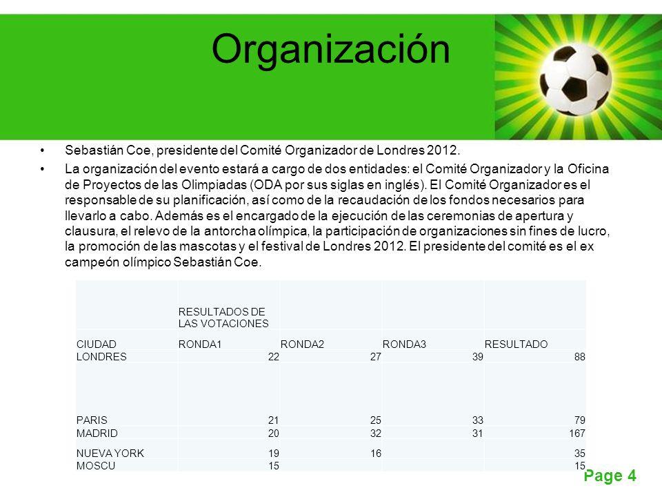 Page 4 Organización Sebastián Coe, presidente del Comité Organizador de Londres 2012. La organización del evento estará a cargo de dos entidades: el C