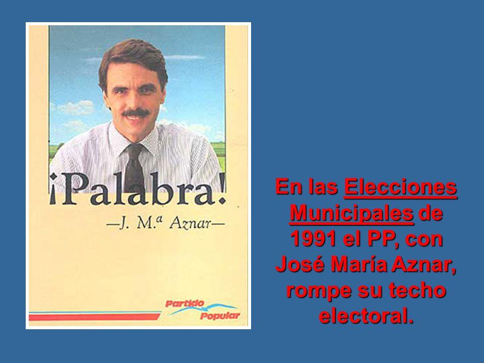 En las Elecciones Municipales de 1991 el PP, con José María Aznar, rompe su techo electoral.