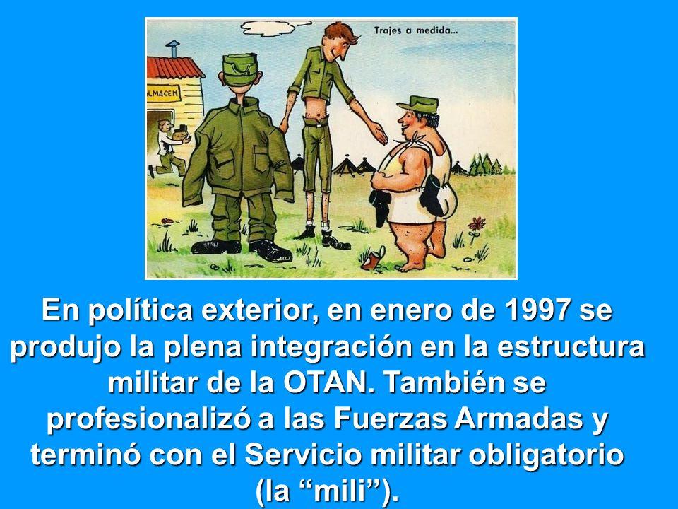 En política exterior, en enero de 1997 se produjo la plena integración en la estructura militar de la OTAN.