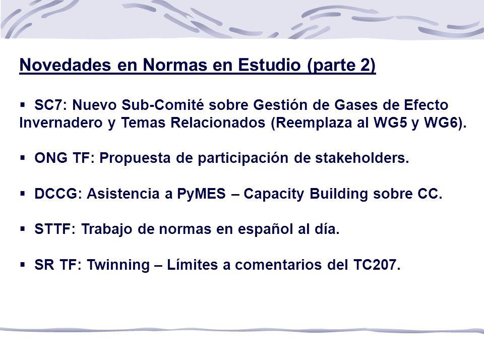 Novedades en Normas en Estudio (parte 2) SC7: Nuevo Sub-Comité sobre Gestión de Gases de Efecto Invernadero y Temas Relacionados (Reemplaza al WG5 y WG6).