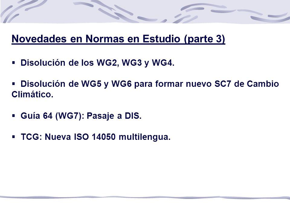 Novedades en Normas en Estudio (parte 3) Disolución de los WG2, WG3 y WG4.