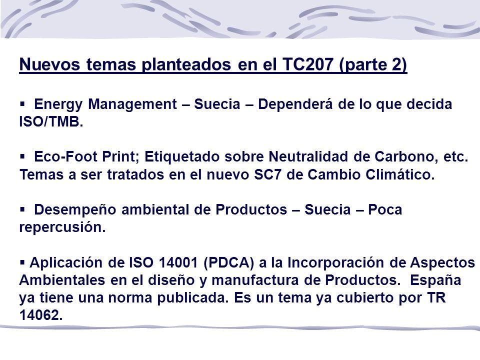 Nuevos temas planteados en el TC207 (parte 2) Energy Management – Suecia – Dependerá de lo que decida ISO/TMB.