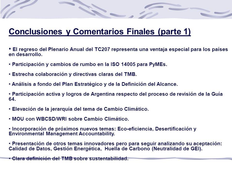 Conclusiones y Comentarios Finales (parte 1) El regreso del Plenario Anual del TC207 representa una ventaja especial para los países en desarrollo.