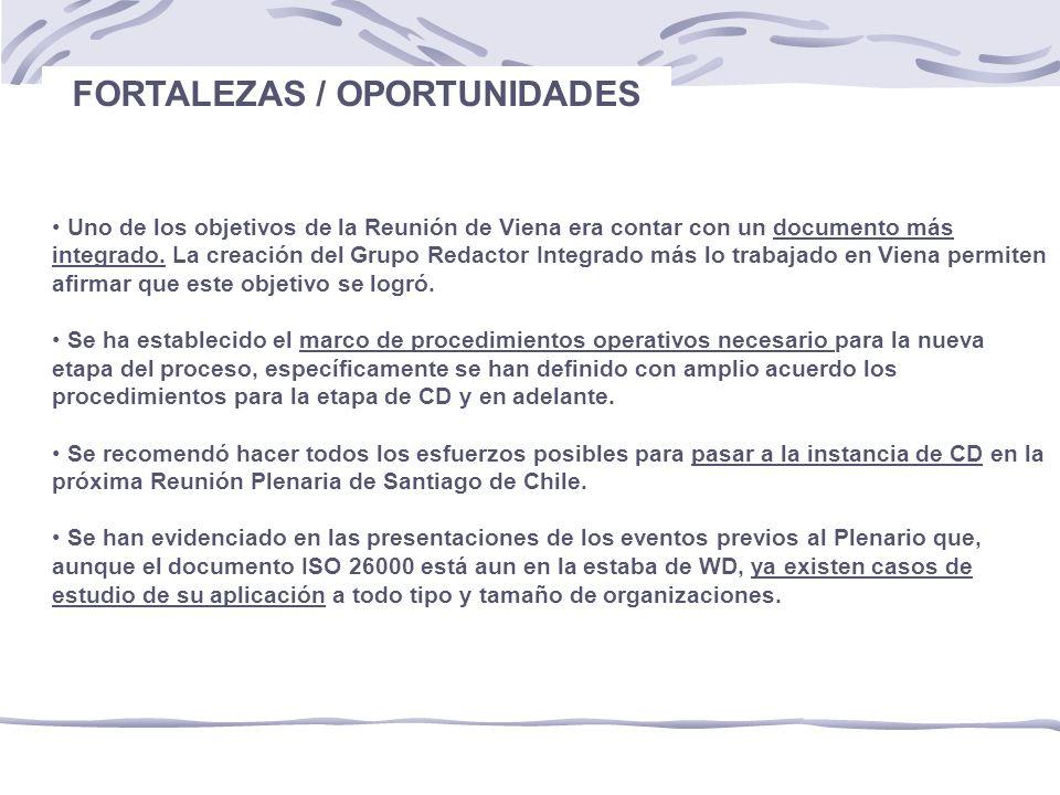 FORTALEZAS / OPORTUNIDADES Uno de los objetivos de la Reunión de Viena era contar con un documento más integrado.