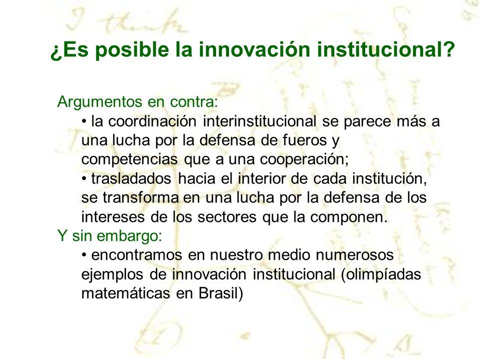 ¿Es posible la innovación institucional? Argumentos en contra: la coordinación interinstitucional se parece más a una lucha por la defensa de fueros y