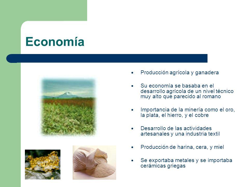 Economía Producción agrícola y ganadera Su economía se basaba en el desarrollo agrícola de un nivel técnico muy alto que parecido al romano Importanci
