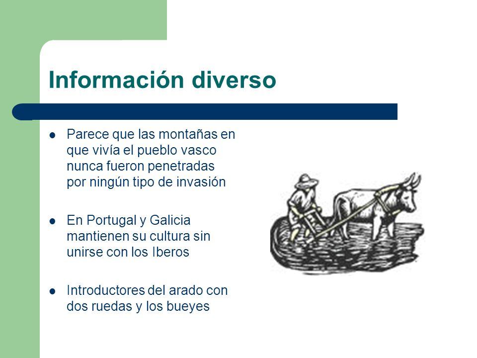 Información diverso Parece que las montañas en que vivía el pueblo vasco nunca fueron penetradas por ningún tipo de invasión En Portugal y Galicia man