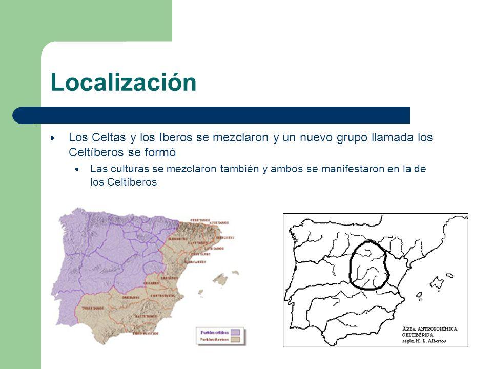 Localización Los Celtas y los Iberos se mezclaron y un nuevo grupo llamada los Celtíberos se formó Las culturas se mezclaron también y ambos se manife