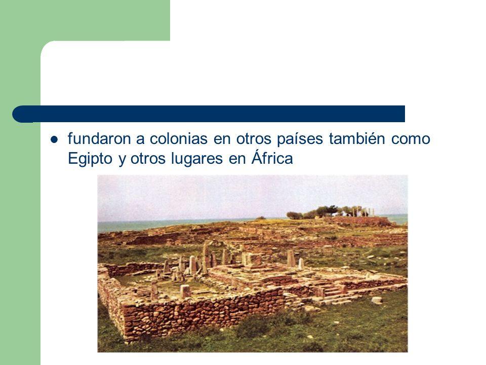 fundaron a colonias en otros países también como Egipto y otros lugares en África