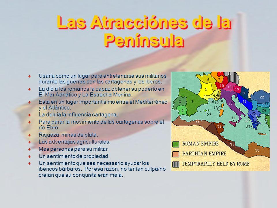 Las Atracciónes de la Península Usarla como un lugar para entretenarse sus militarios durante las guerras con las cartagenas y los iberos. La dió a lo