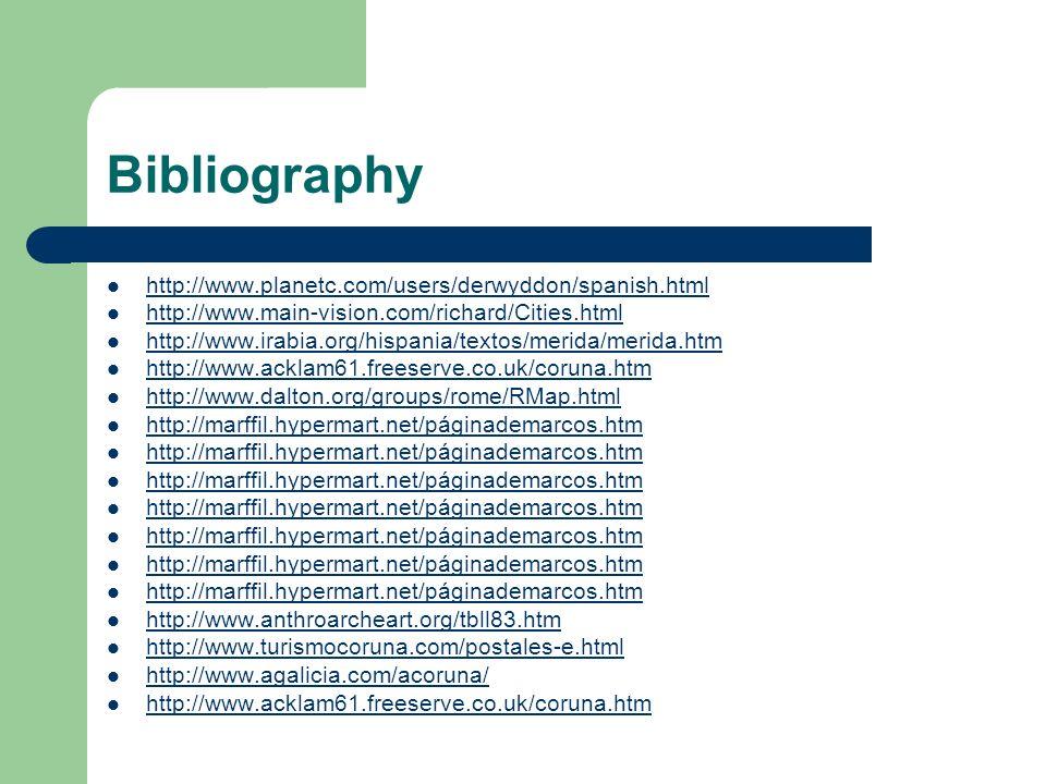 Bibliography http://www.planetc.com/users/derwyddon/spanish.html http://www.main-vision.com/richard/Cities.html http://www.irabia.org/hispania/textos/