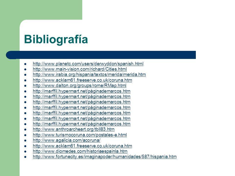 Bibliografía http://www.planetc.com/users/derwyddon/spanish.html http://www.main-vision.com/richard/Cities.html http://www.irabia.org/hispania/textos/