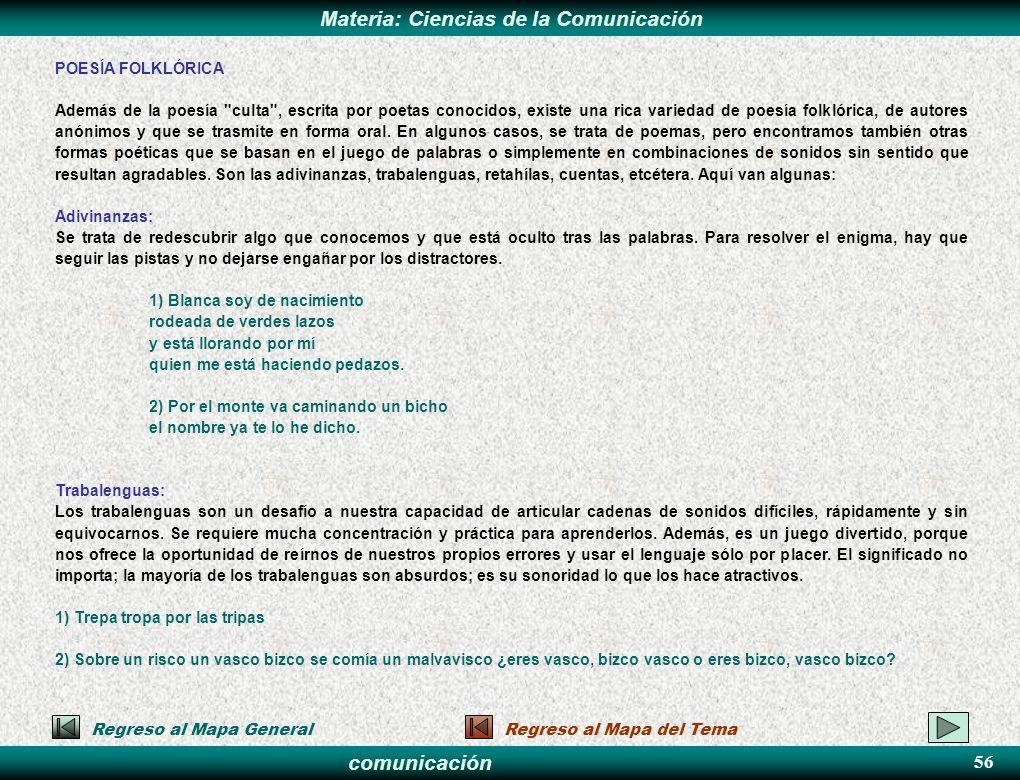 comunicación Materia: Ciencias de la Comunicación POESÍA FOLKLÓRICA Además de la poesía