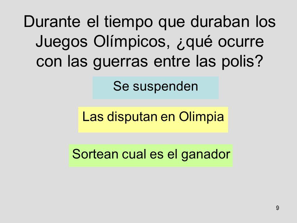 9 Durante el tiempo que duraban los Juegos Olímpicos, ¿qué ocurre con las guerras entre las polis.