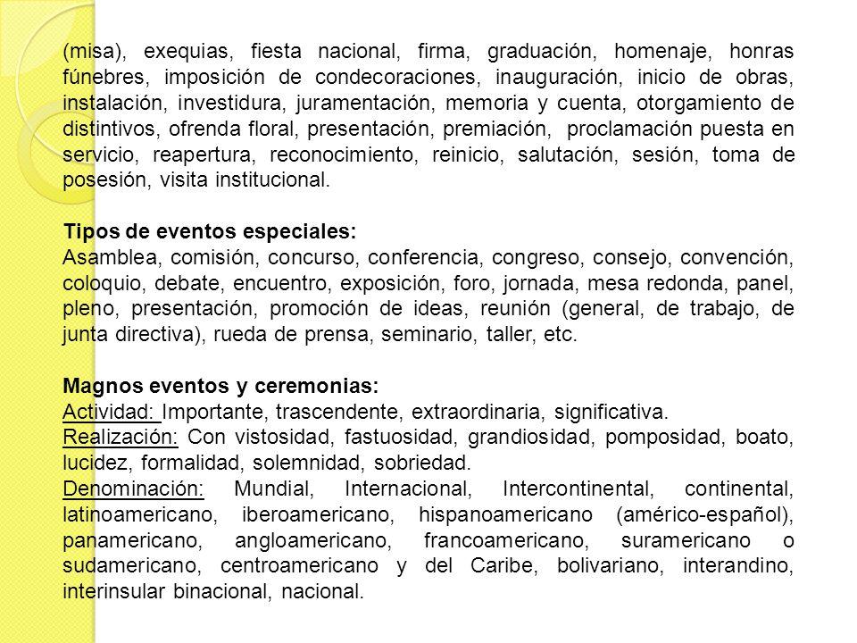(misa), exequias, fiesta nacional, firma, graduación, homenaje, honras fúnebres, imposición de condecoraciones, inauguración, inicio de obras, instala