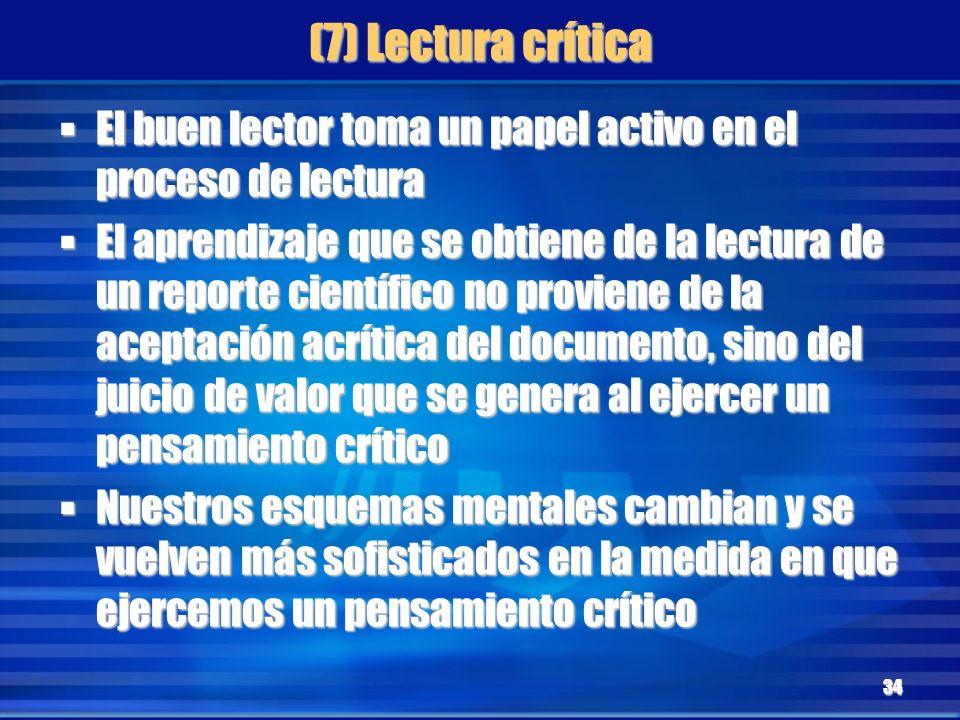 (7) Lectura crítica El buen lector toma un papel activo en el proceso de lectura El buen lector toma un papel activo en el proceso de lectura El apren