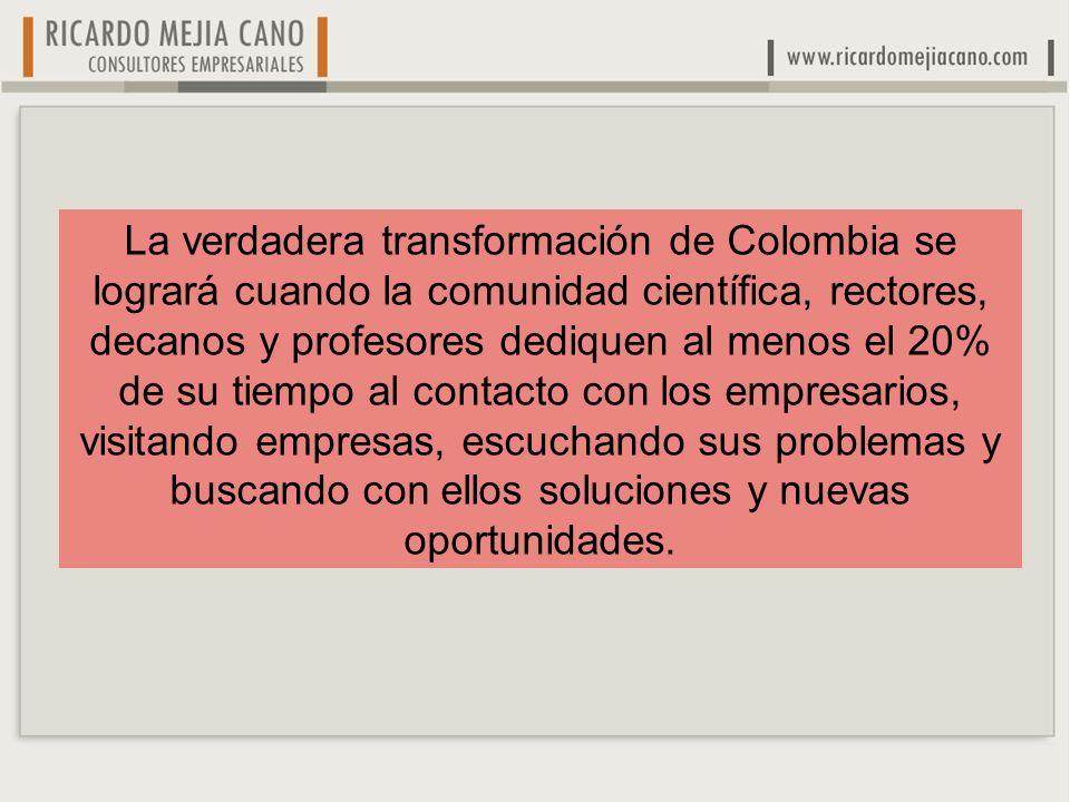 La verdadera transformación de Colombia se logrará cuando la comunidad científica, rectores, decanos y profesores dediquen al menos el 20% de su tiemp