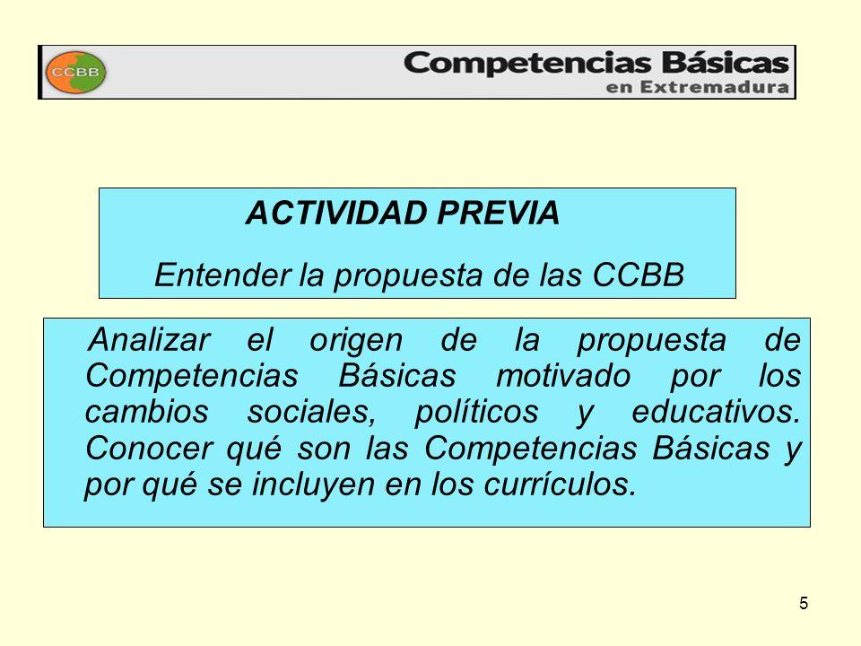 5 Analizar el origen de la propuesta de Competencias Básicas motivado por los cambios sociales, políticos y educativos. Conocer qué son las Competenci