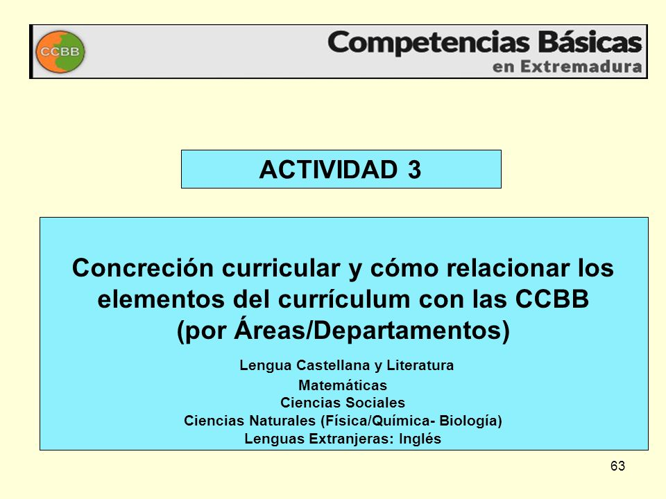 63 Concreción curricular y cómo relacionar los elementos del currículum con las CCBB (por Áreas/Departamentos) Lengua Castellana y Literatura Matemáti