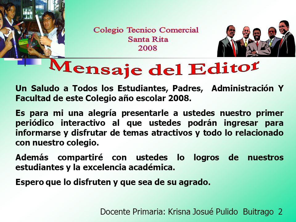 Un Saludo a Todos los Estudiantes, Padres, Administración Y Facultad de este Colegio año escolar 2008.