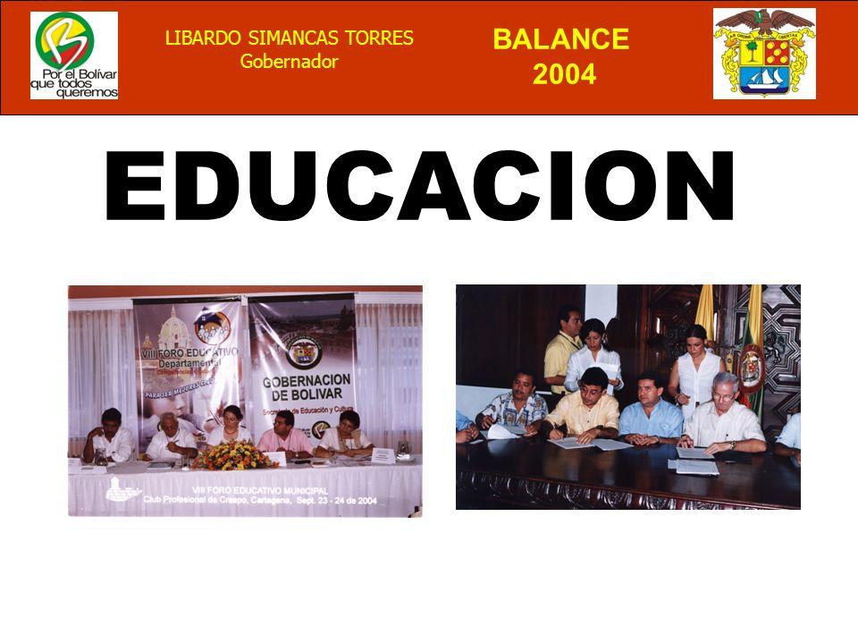 BALANCE 2004 LIBARDO SIMANCAS TORRES Gobernador EDUCACION