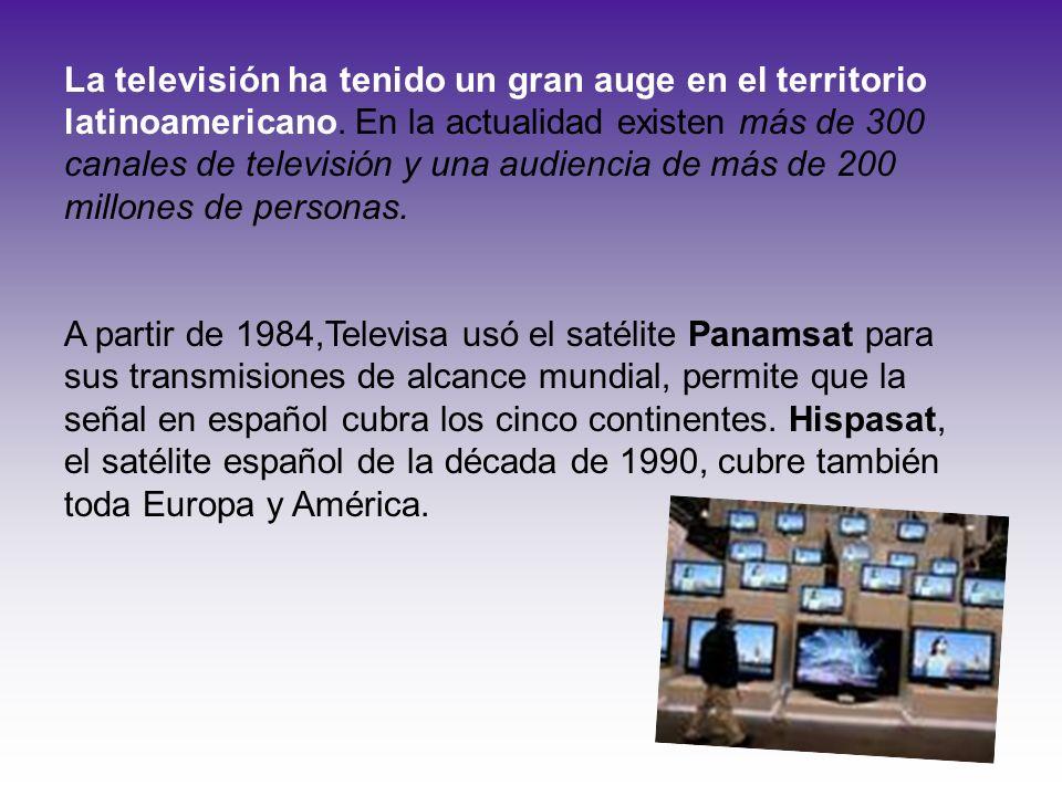 La televisión ha tenido un gran auge en el territorio latinoamericano. En la actualidad existen más de 300 canales de televisión y una audiencia de má