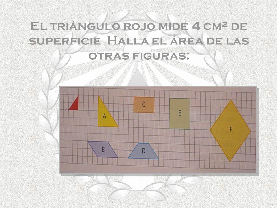 El triángulo rojo mide 4 cm² de superficie Halla el área de las otras figuras: