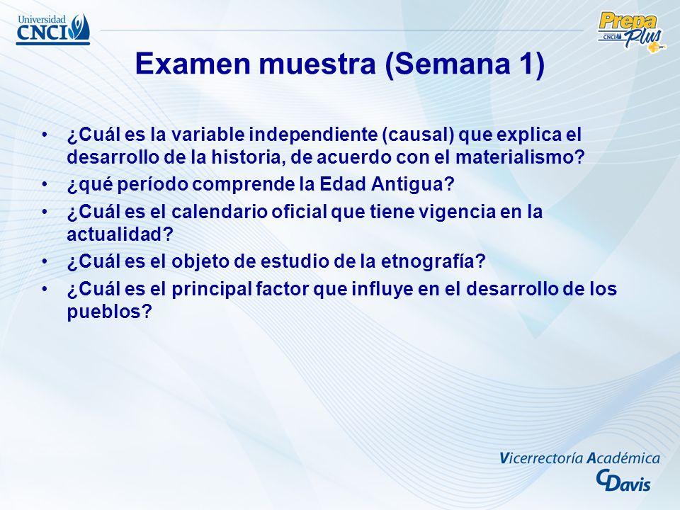 Examen muestra (Semana 1) ¿Cuál es la variable independiente (causal) que explica el desarrollo de la historia, de acuerdo con el materialismo? ¿qué p