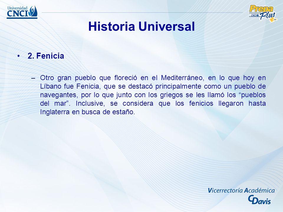 2. Fenicia –Otro gran pueblo que floreció en el Mediterráneo, en lo que hoy en Líbano fue Fenicia, que se destacó principalmente como un pueblo de nav