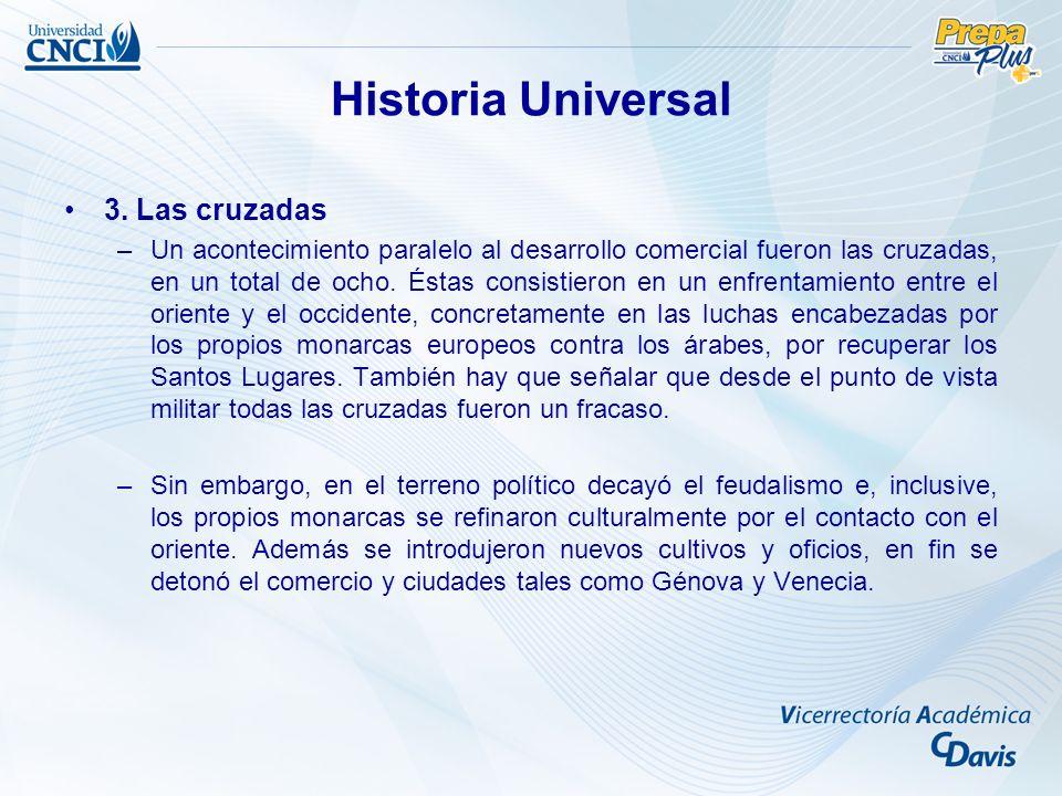 3. Las cruzadas –Un acontecimiento paralelo al desarrollo comercial fueron las cruzadas, en un total de ocho. Éstas consistieron en un enfrentamiento