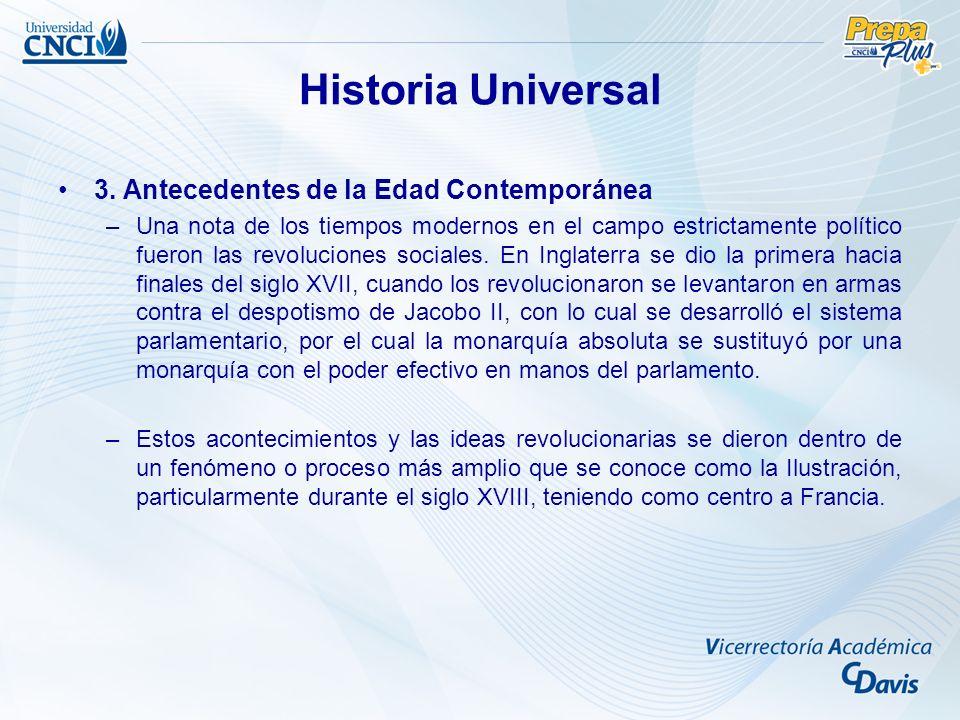 3. Antecedentes de la Edad Contemporánea –Una nota de los tiempos modernos en el campo estrictamente político fueron las revoluciones sociales. En Ing